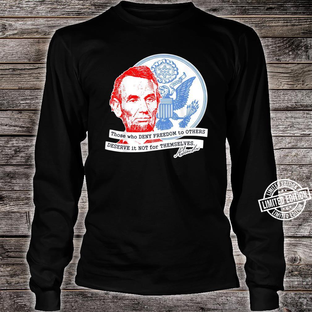 Abraham Lincoln Freedom Shirt long sleeved
