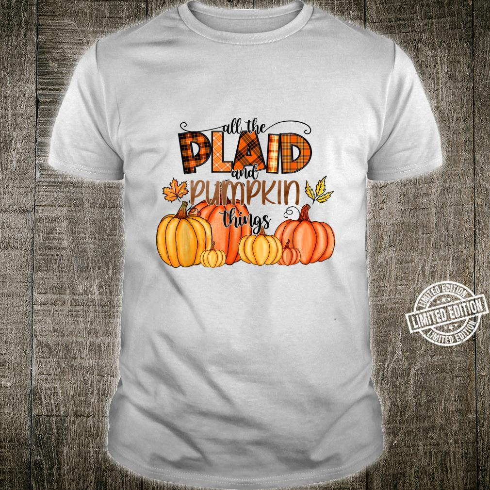 All The Plaid And Pumpkin Things Fall Thanksgiving Halloween Shirt