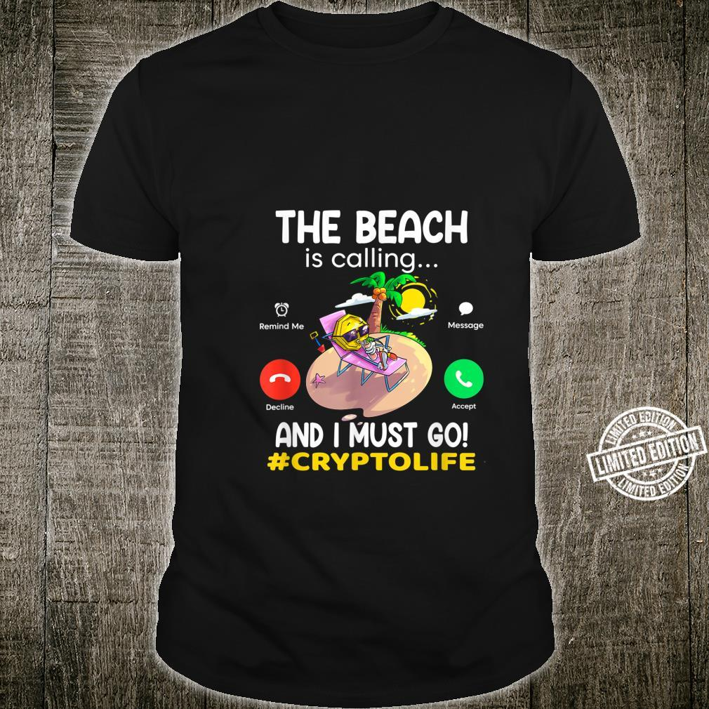 Beach Is Calling I Must Go #cryptolife Crypto Hodl Shirt