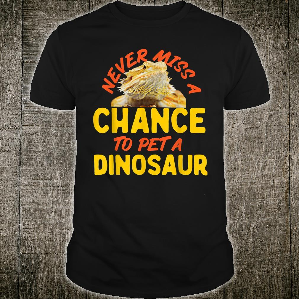 Bearded Dragon Never Miss A Chance To Pet A Dinosaurier Shirt