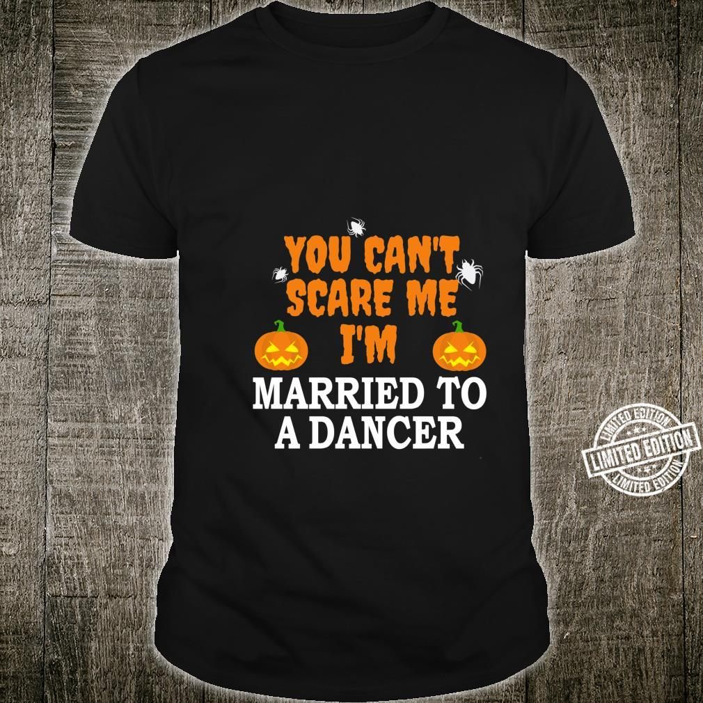 Can't Scare Me Married a Dancer Scary Halloween Shirt
