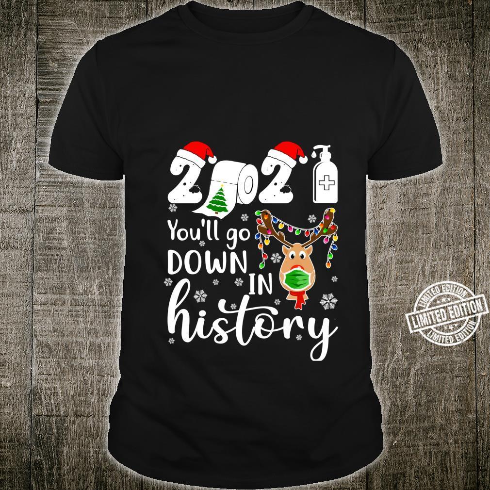 Christmas 2021 Reindeer You'll Go Down In History Quarantine Shirt
