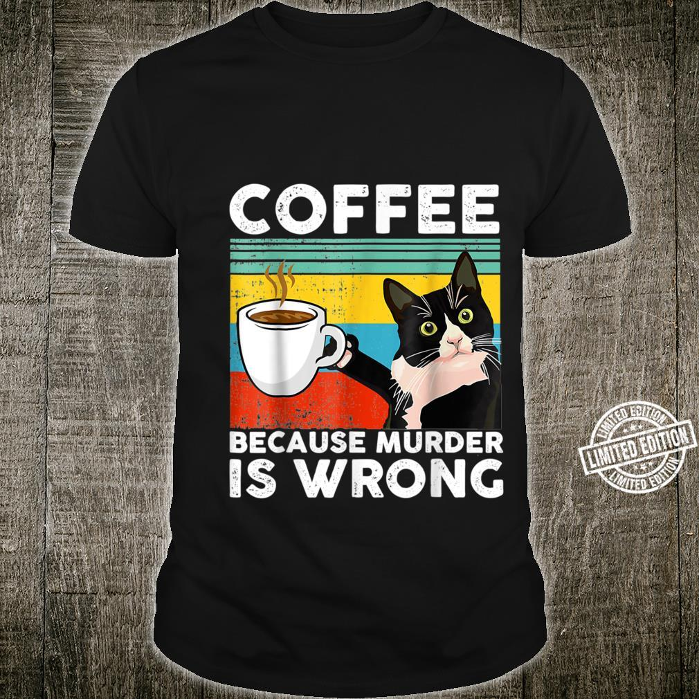 Coffee Because Murder Is Wrongs Black Cat Drinking Shirt