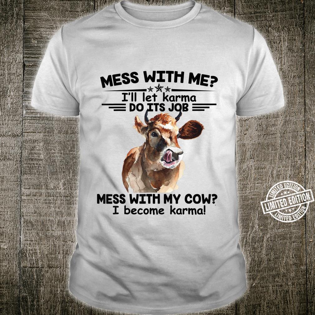 Cow Become Karma For Cow Shirt