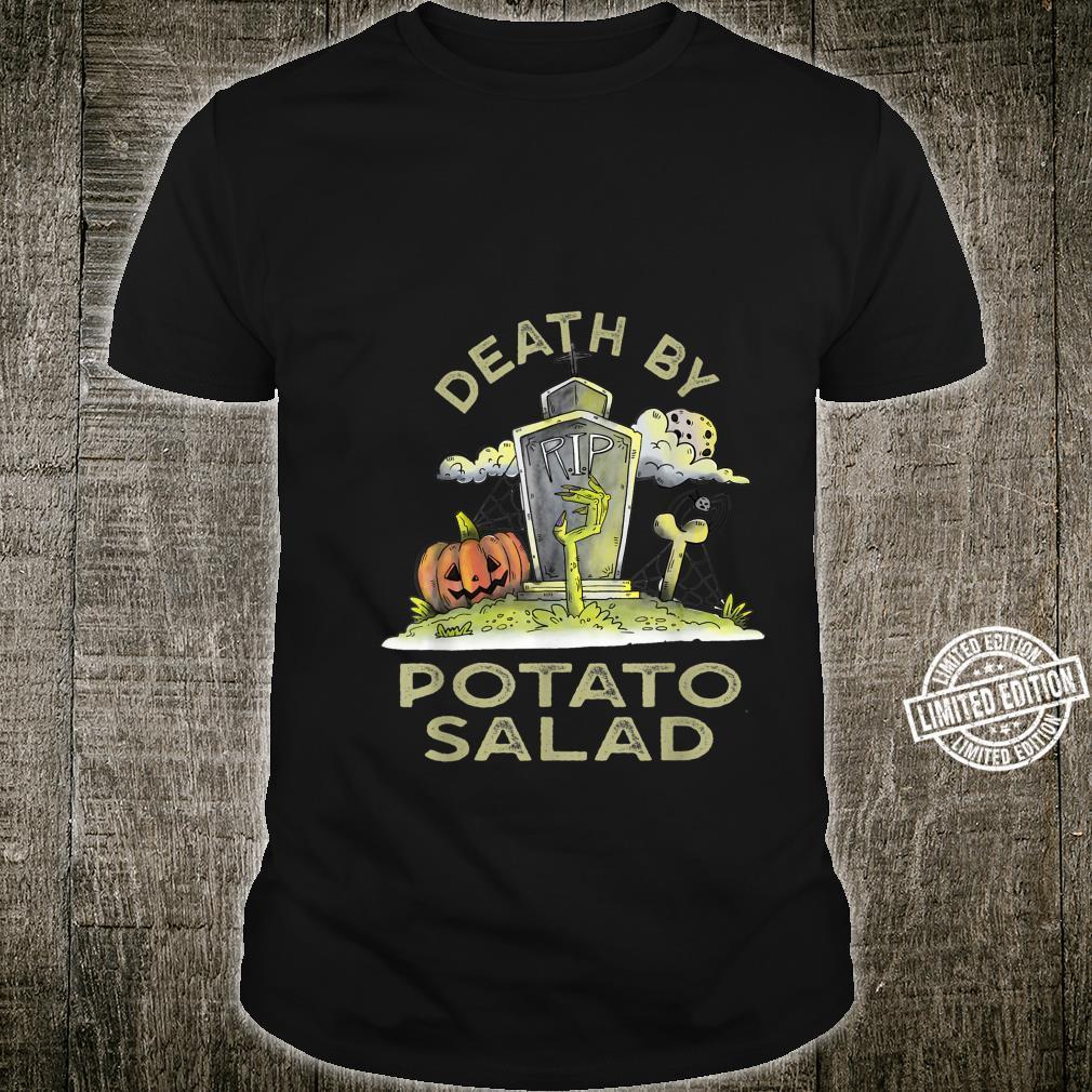 Death by Potato Salad Foodie Salad Lover Food Dessert Shirt
