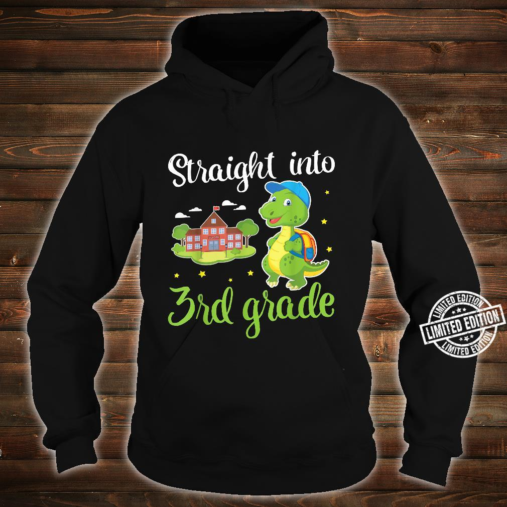 Dinosaur Student Straight Into 3rd Grade First Day Of School Shirt hoodie