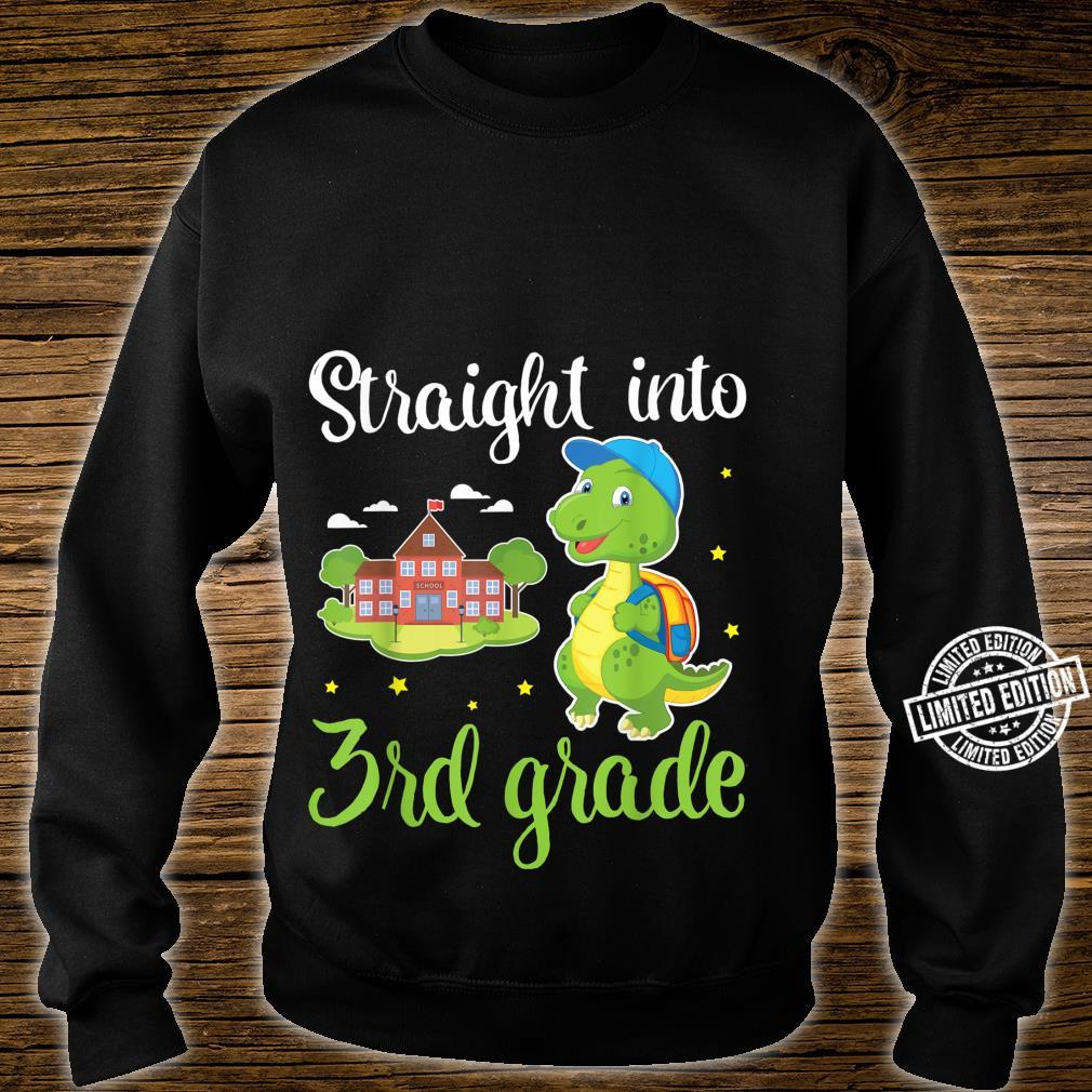 Dinosaur Student Straight Into 3rd Grade First Day Of School Shirt sweater