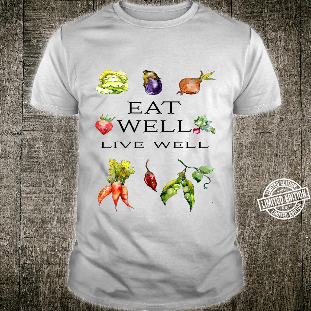 Eat Well Live Well Shirt