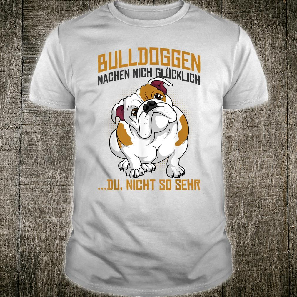 English bulldogs make me happy dogs Shirt
