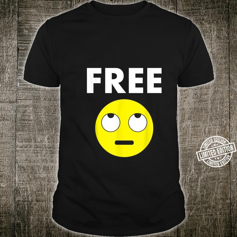 Free Eye Rolls Parody Joke Sarcastic Shirt