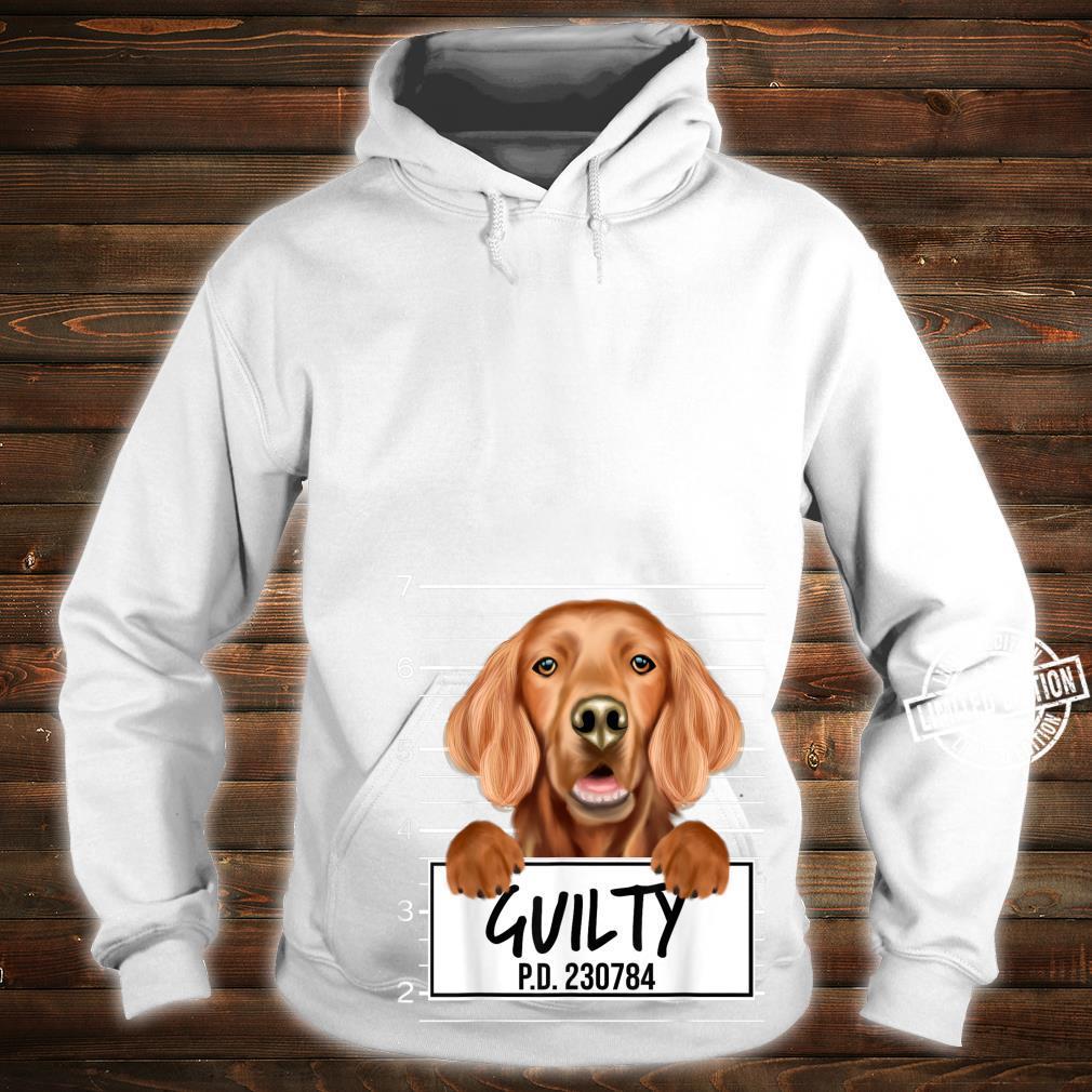 Funny Irish Setter Mugshot Guilty Dog Shirt hoodie