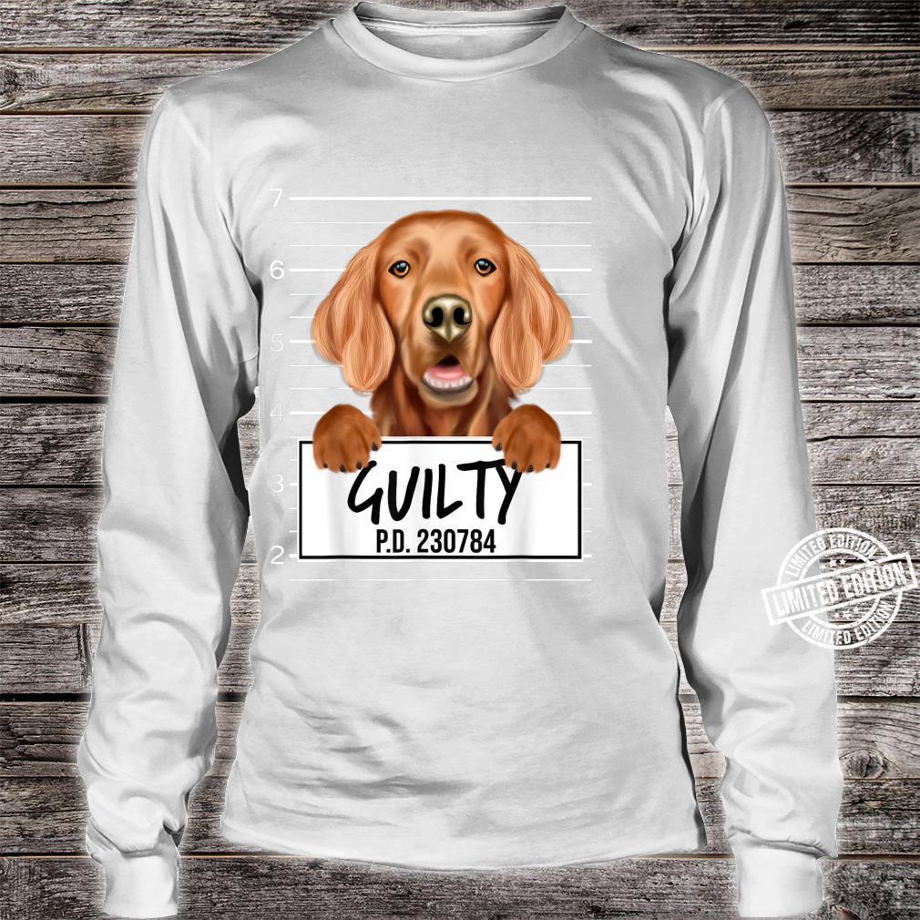 Funny Irish Setter Mugshot Guilty Dog Shirt long sleeved
