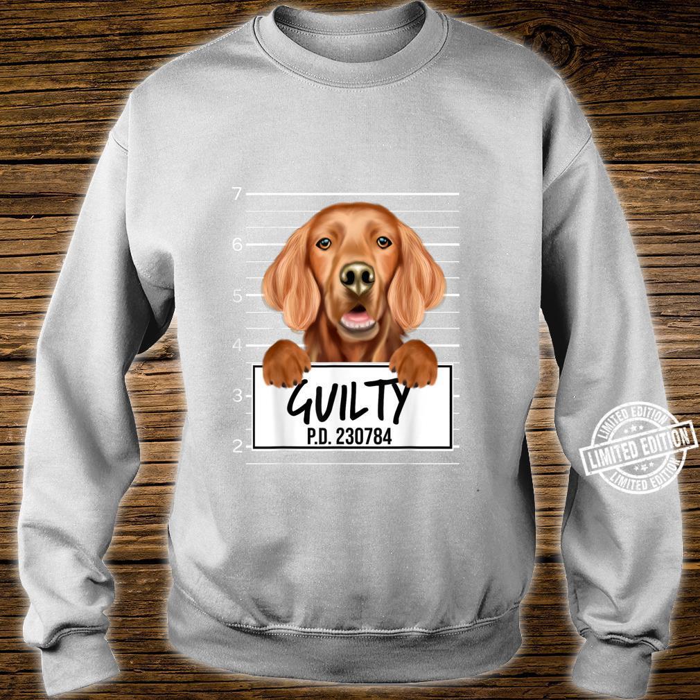 Funny Irish Setter Mugshot Guilty Dog Shirt sweater