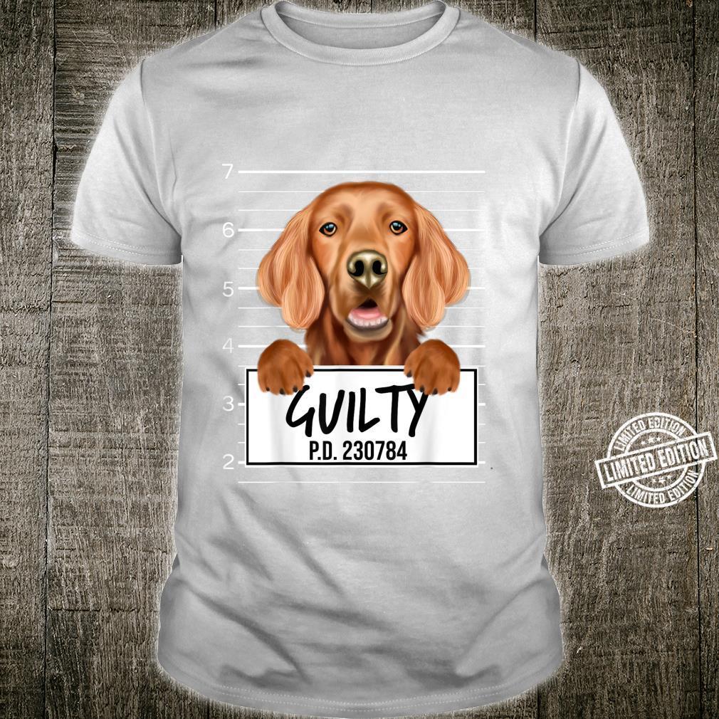 Funny Irish Setter Mugshot Guilty Dog Shirt