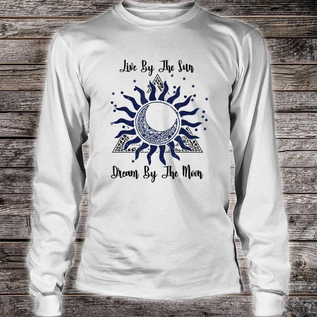 Funny Meditation Live By The Sun Dream By The Moon Boho Shirt long sleeved