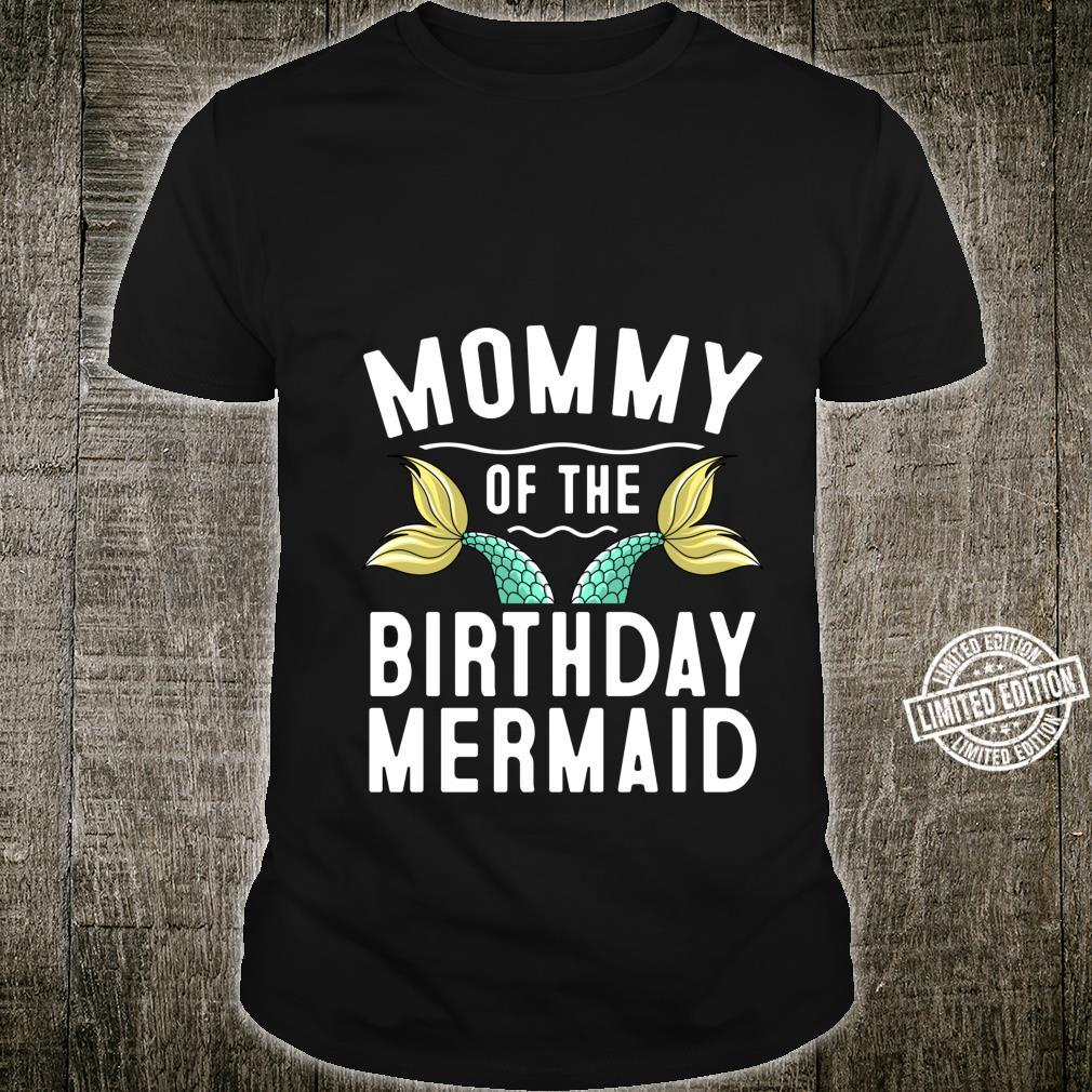Funny Mommy Of The Birthday Mermaid Mama Parent Shirt