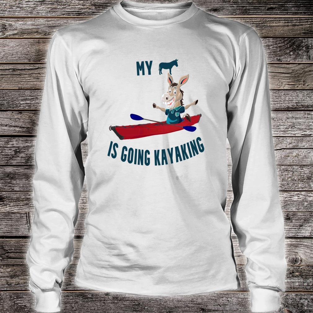 Funny My Butt Is Going Kayaking Affordable for Kayakers Shirt long sleeved