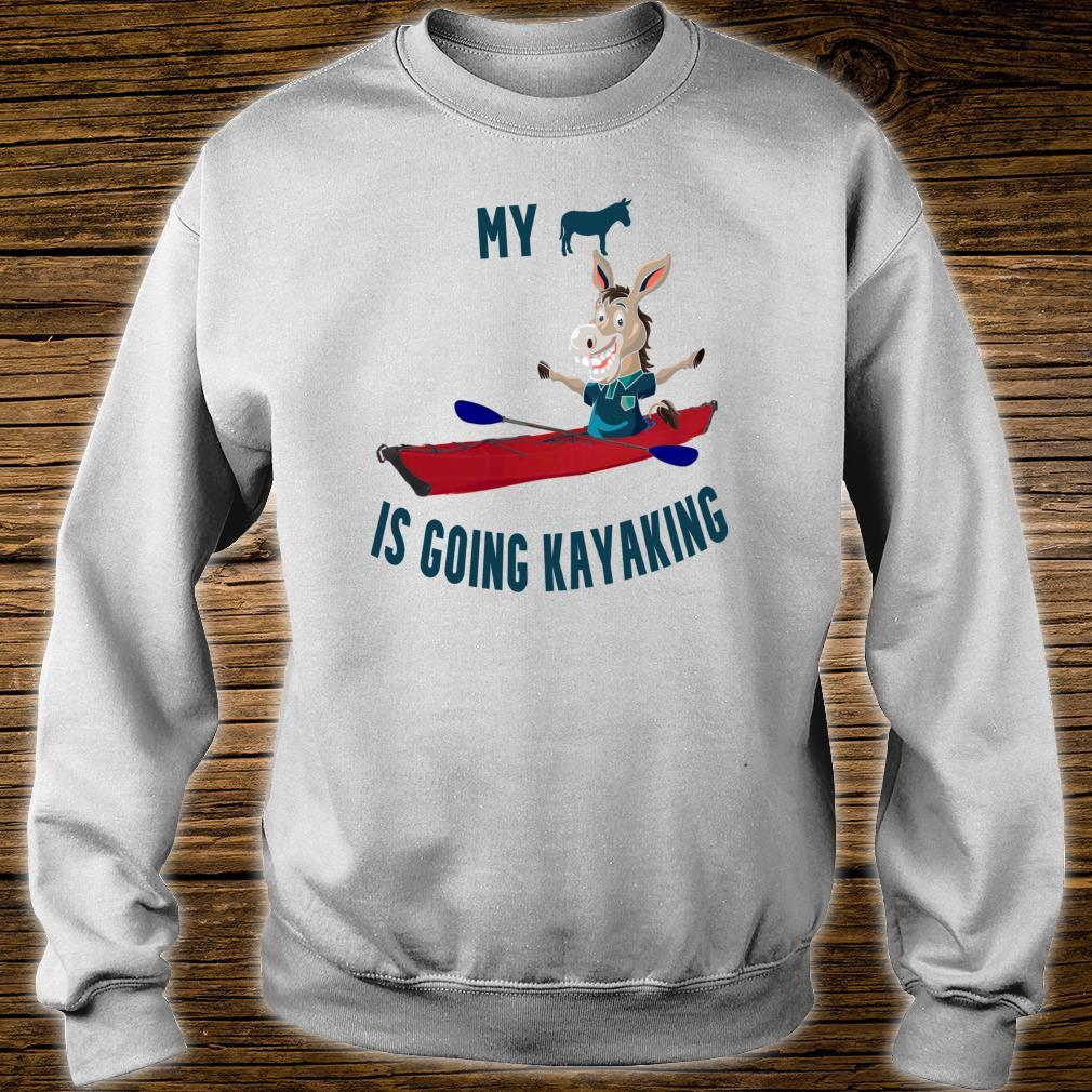 Funny My Butt Is Going Kayaking Affordable for Kayakers Shirt sweater