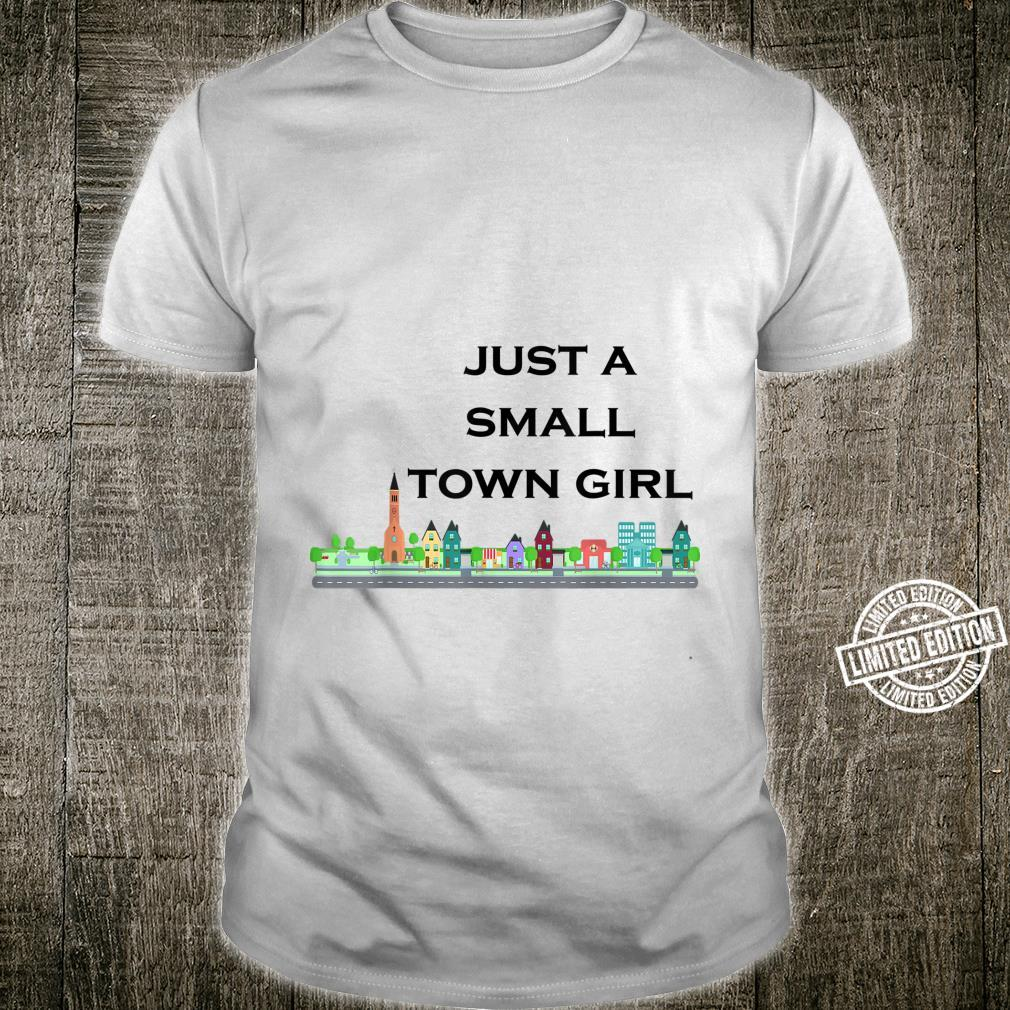Funny Quote just a small town girl Shirt