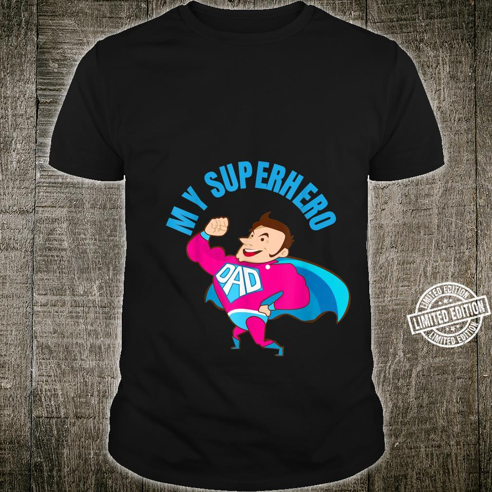 Happy Father's Day Dad you're my superhero Shirt