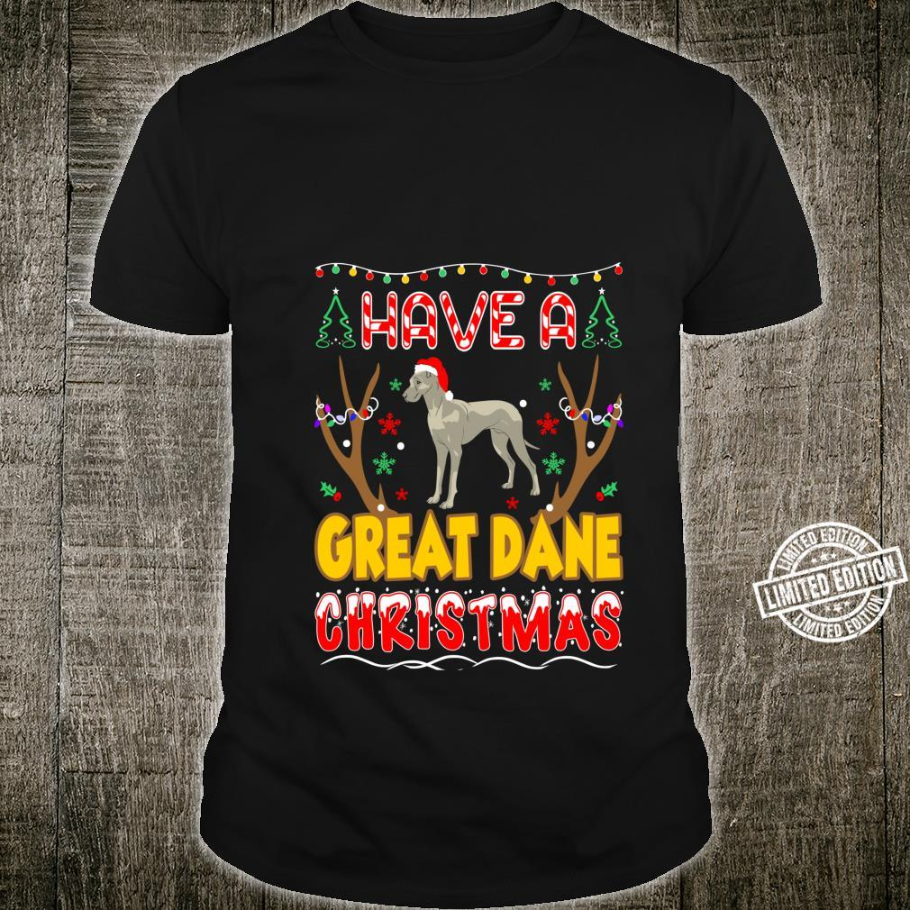 Have A Great Dane Christmas Pets Shirt