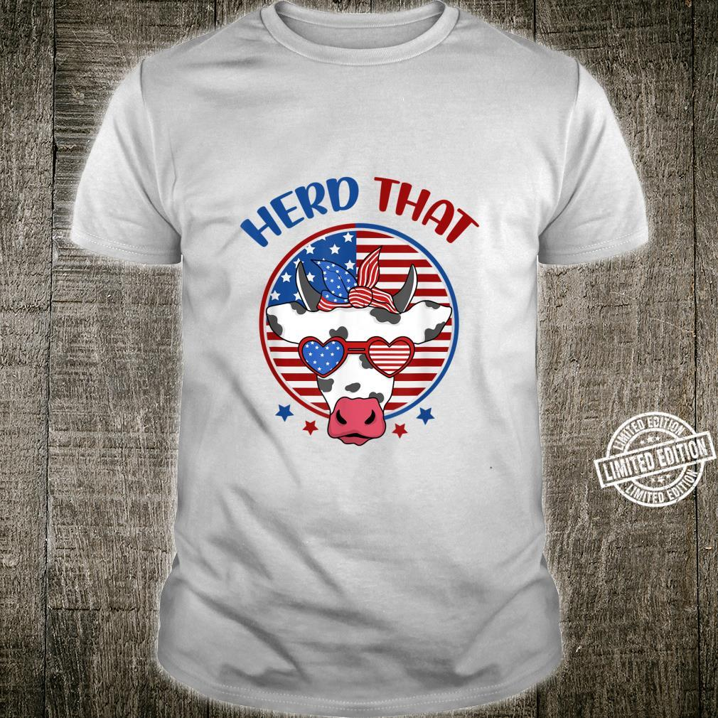 Herd That Cow Patriotic Moo Red White Blue USA Farmer 4th Shirt