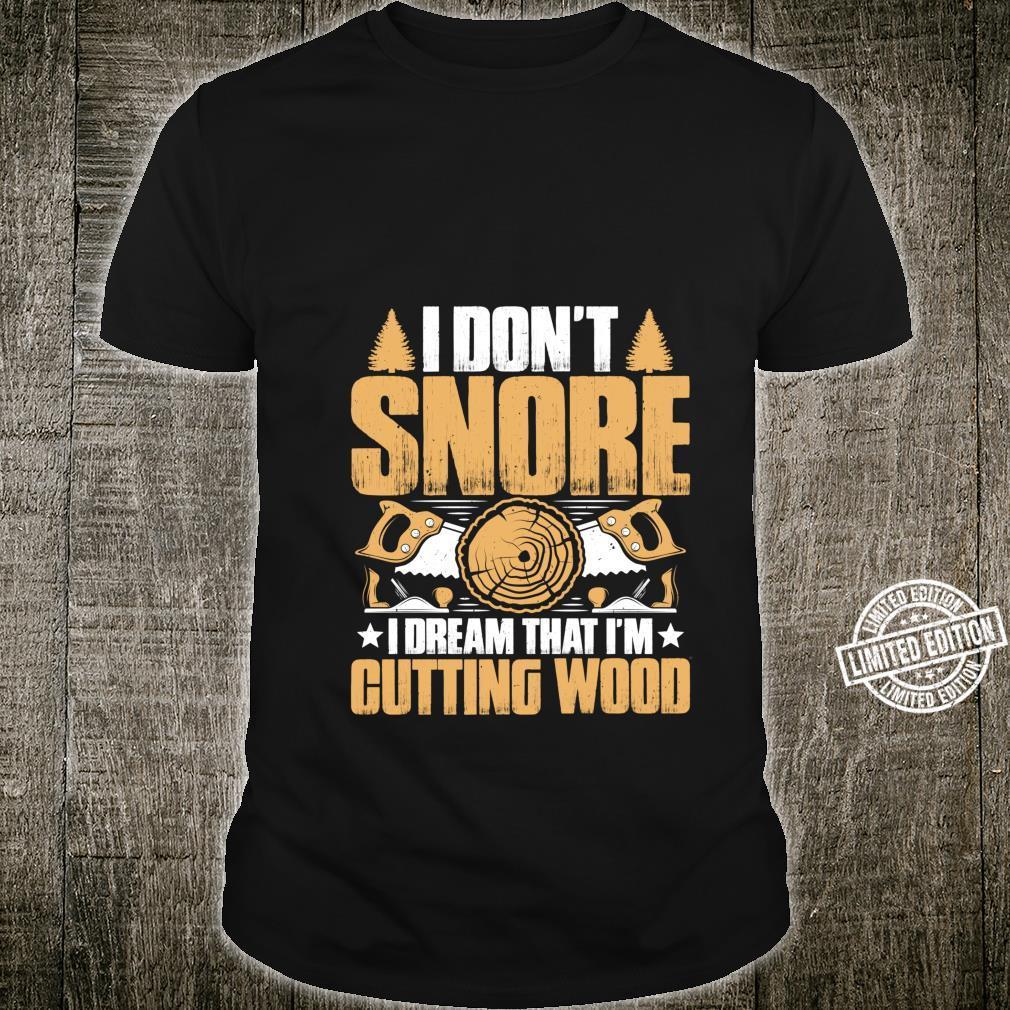 I Don't Snore Carpenter Shirt