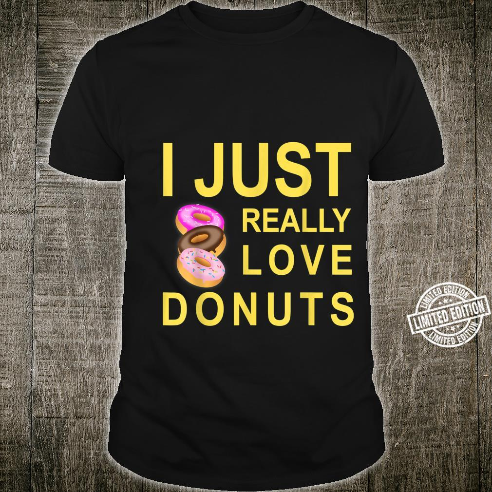 I Just Really Love Donuts Shirt
