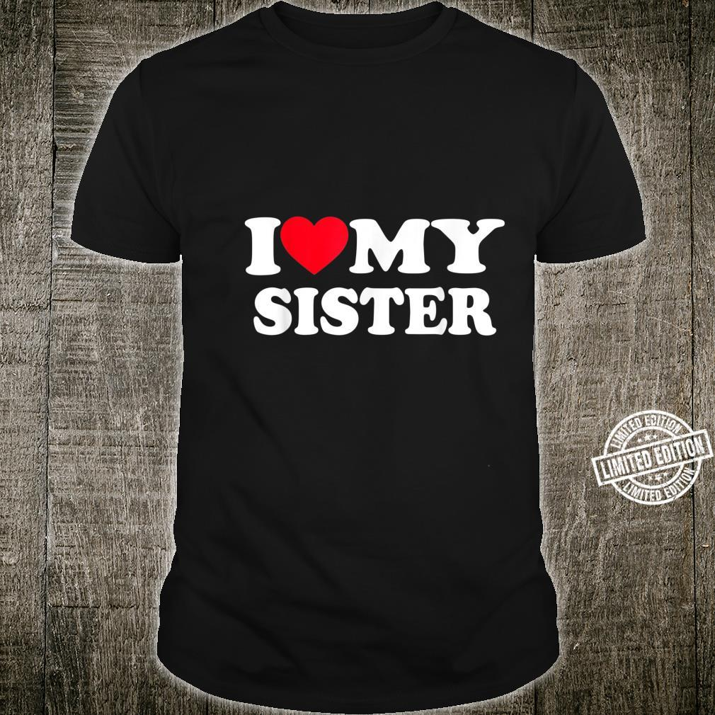 I Love My Sister Red Heart Shirt