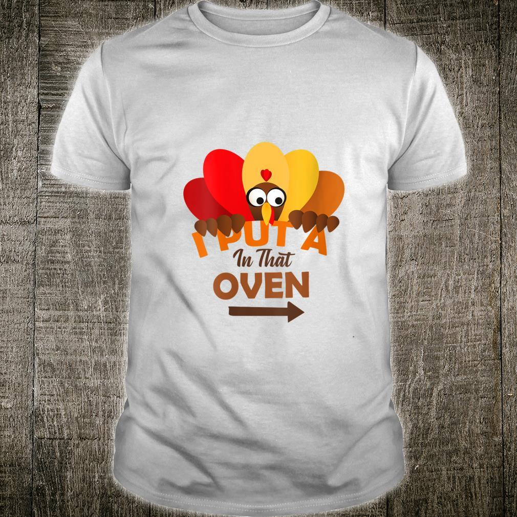 I Put A Turkey In That Oven Thanksgiving Pregnancy Shirt