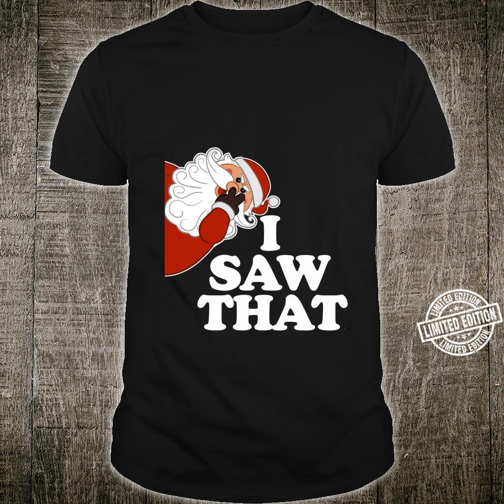 I saw that angry Santa Shirt