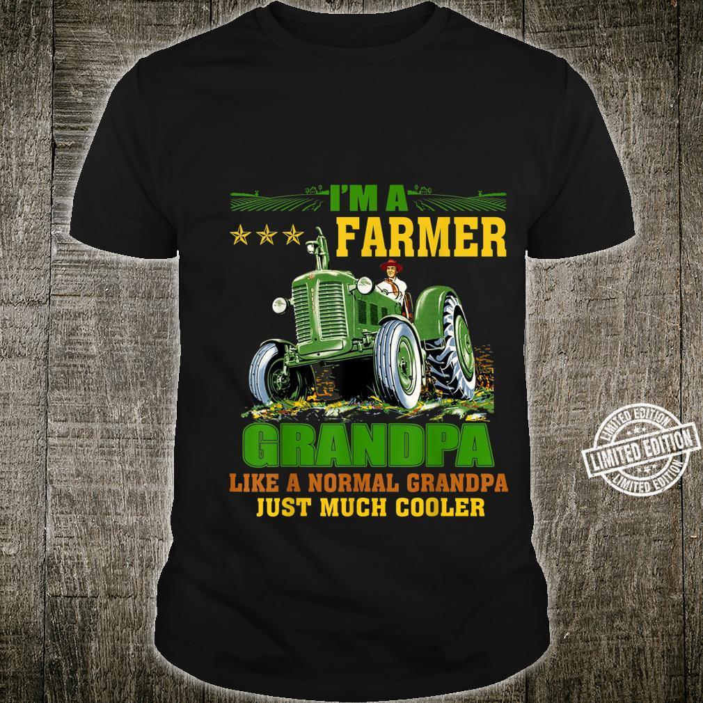 I'm A Farmer Grandpa Like A Normal Grandpa Just Much Cooler Shirt