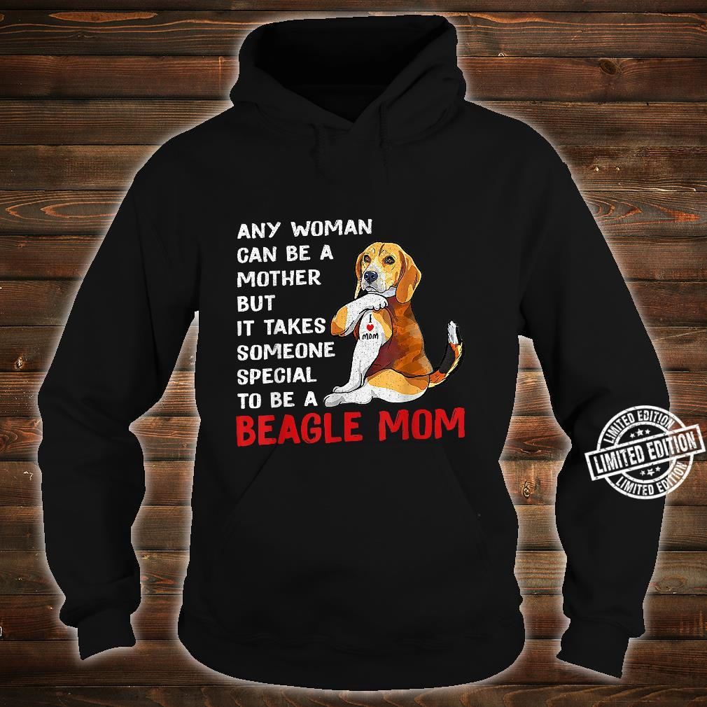 It Takes Someone Special To Be A Beagle Mom DOG MOM LOVE Shirt hoodie
