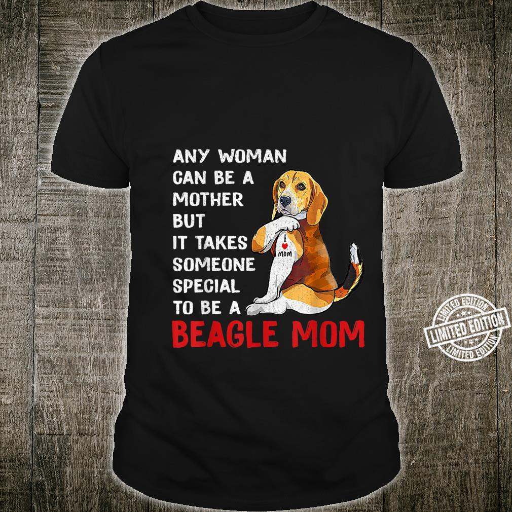 It Takes Someone Special To Be A Beagle Mom DOG MOM LOVE Shirt