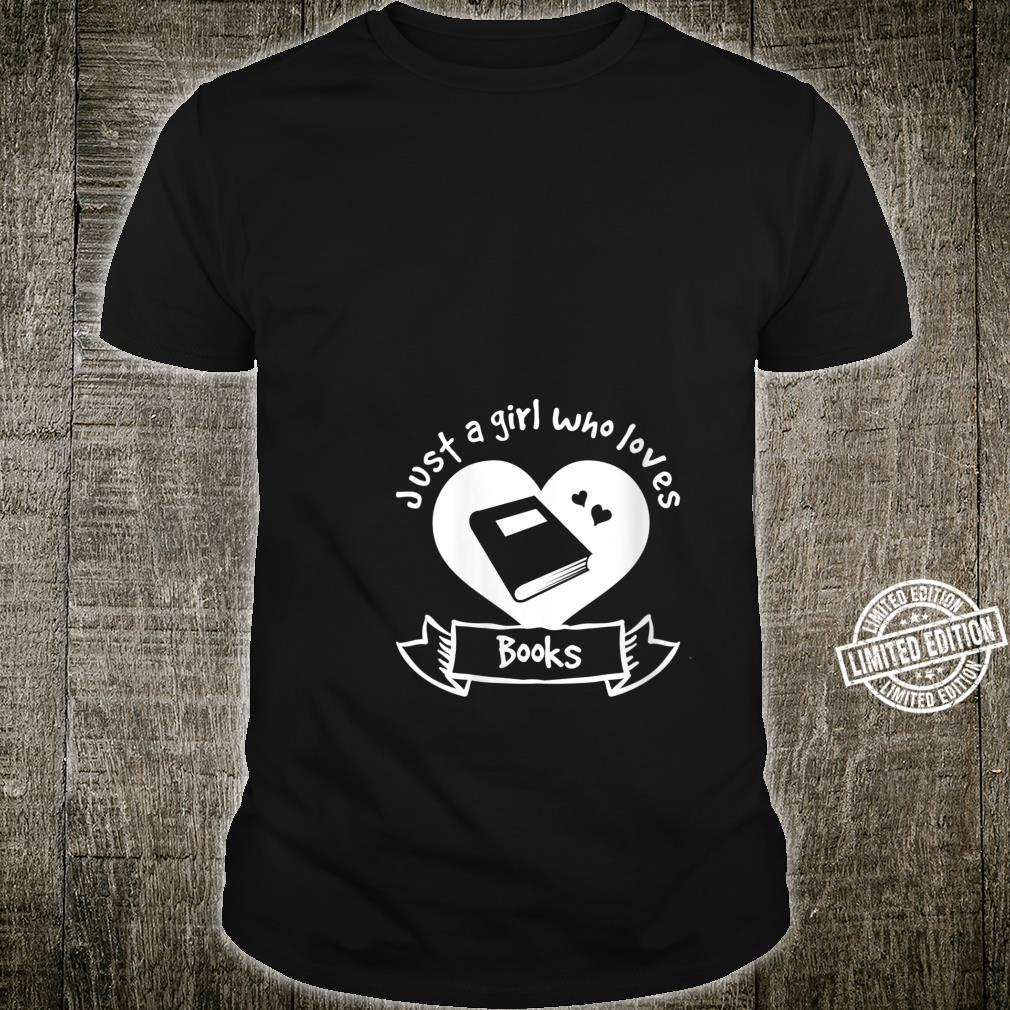 Just a girl who loves Books Book Shirt