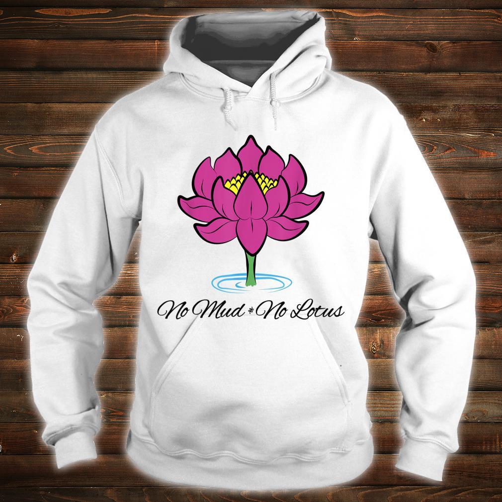 Kein Schlamm Keine Lotusblume Yoga Buddhist Shirt hoodie