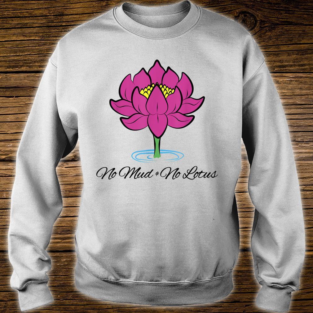 Kein Schlamm Keine Lotusblume Yoga Buddhist Shirt sweater