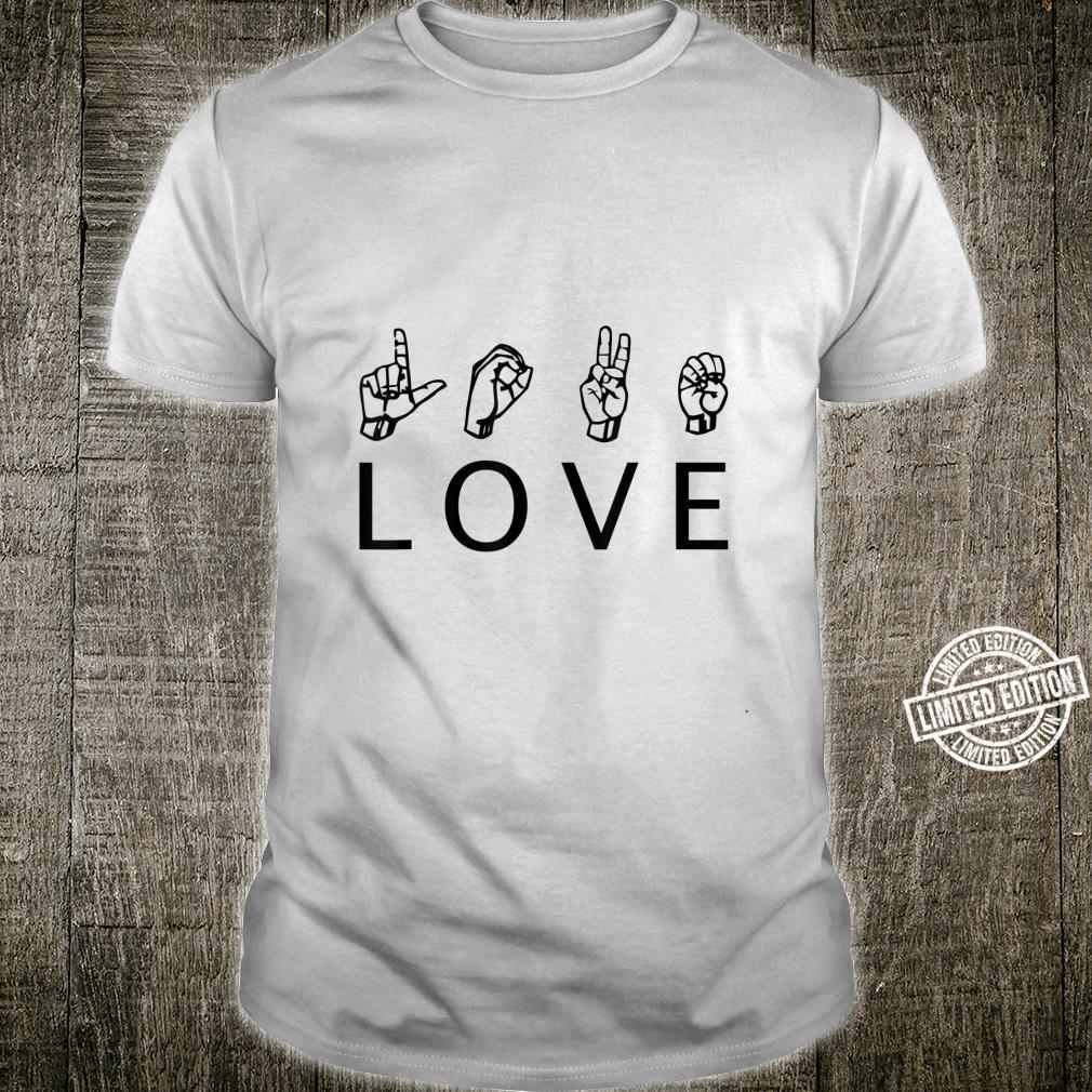 Love Gebärdensprache Zeichensprache Shirt