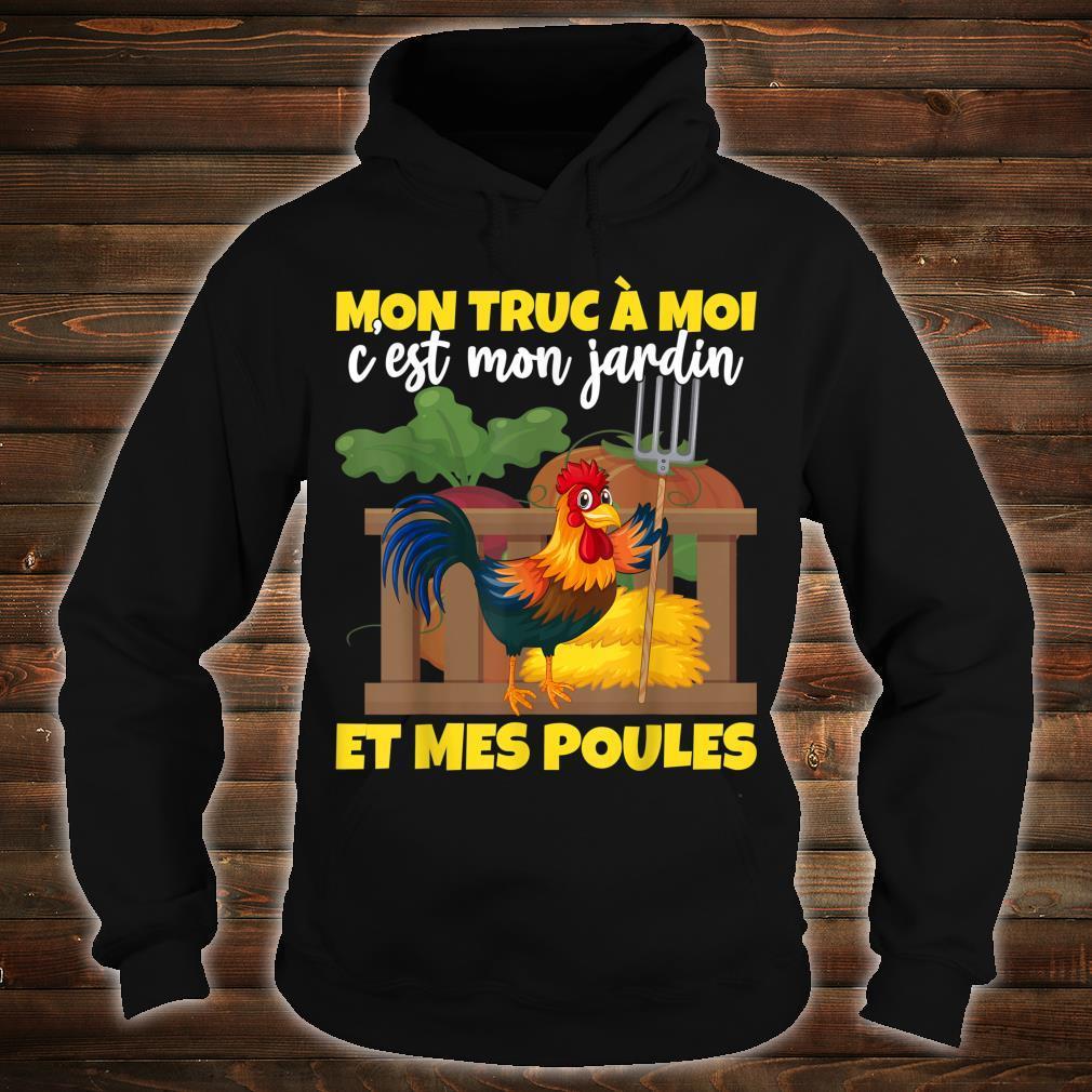 Mon truc c'est mon jardin et mes Poules Humour Geschenk Shirt hoodie