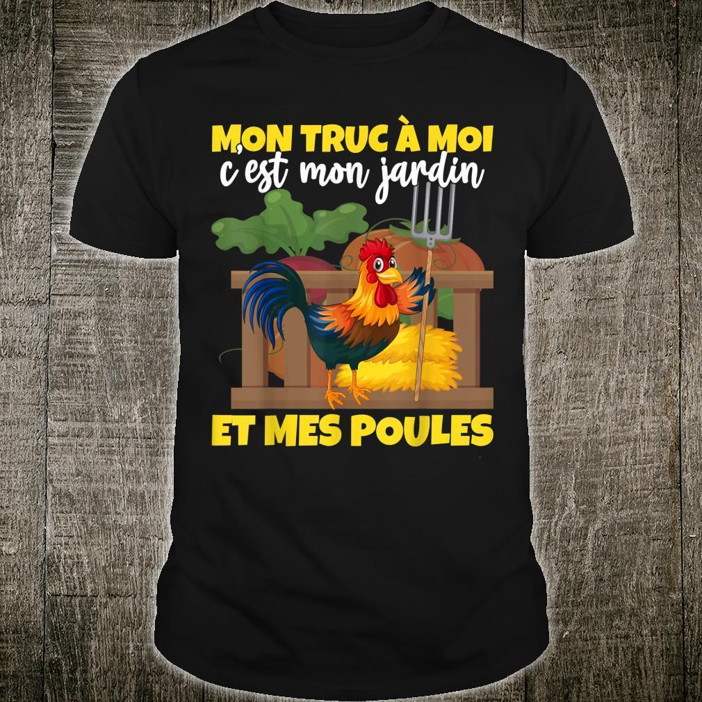 Mon truc c'est mon jardin et mes Poules Humour Geschenk Shirt