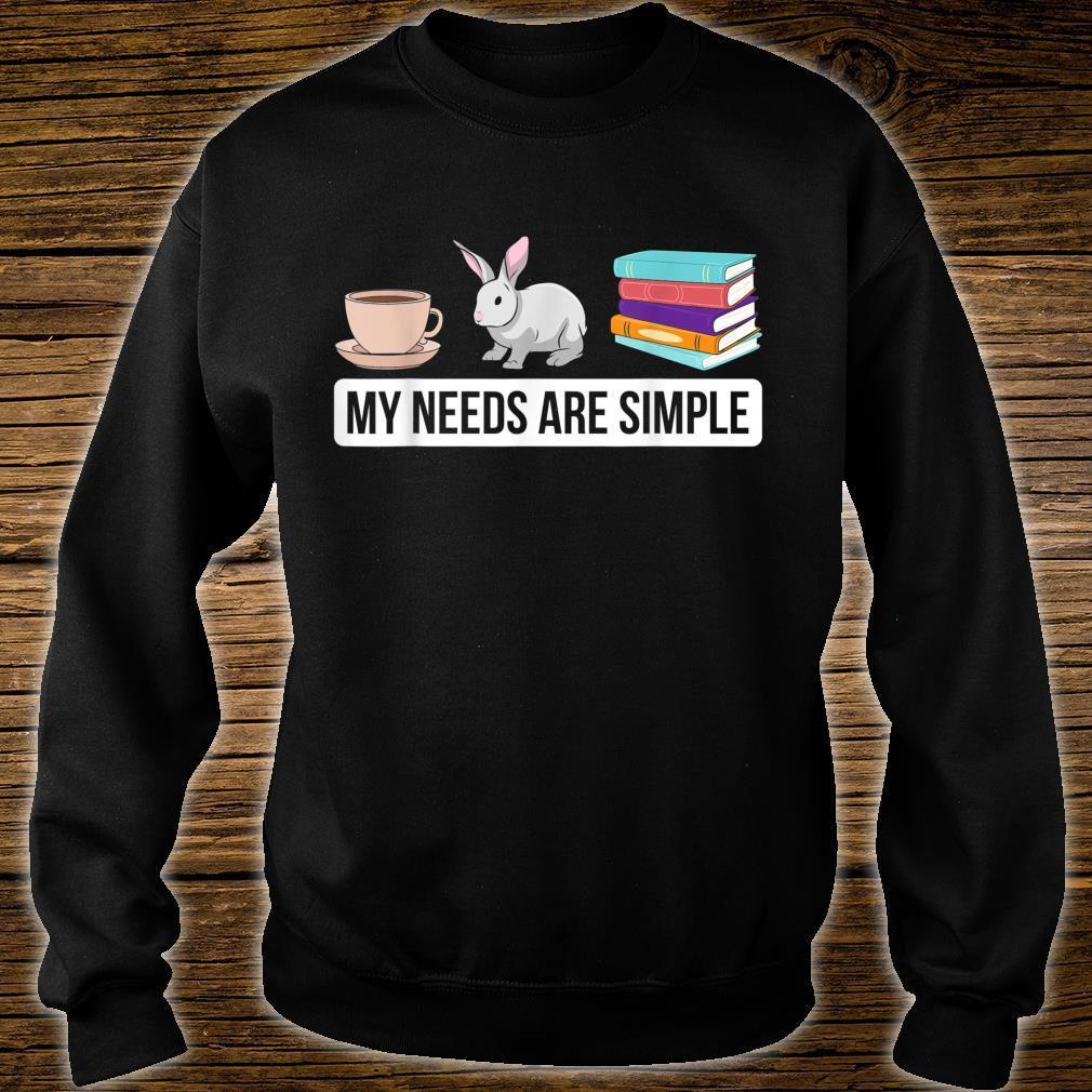 My Needs Are Simple Bunny Tierliebhaber Bücherwurm Geschenk Kaninchen Shirt sweater