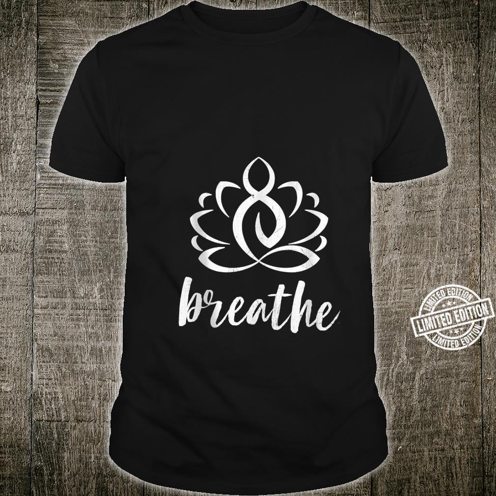 Namaste Breathe With Lotus Symbol Yoga Inspirational Shirt