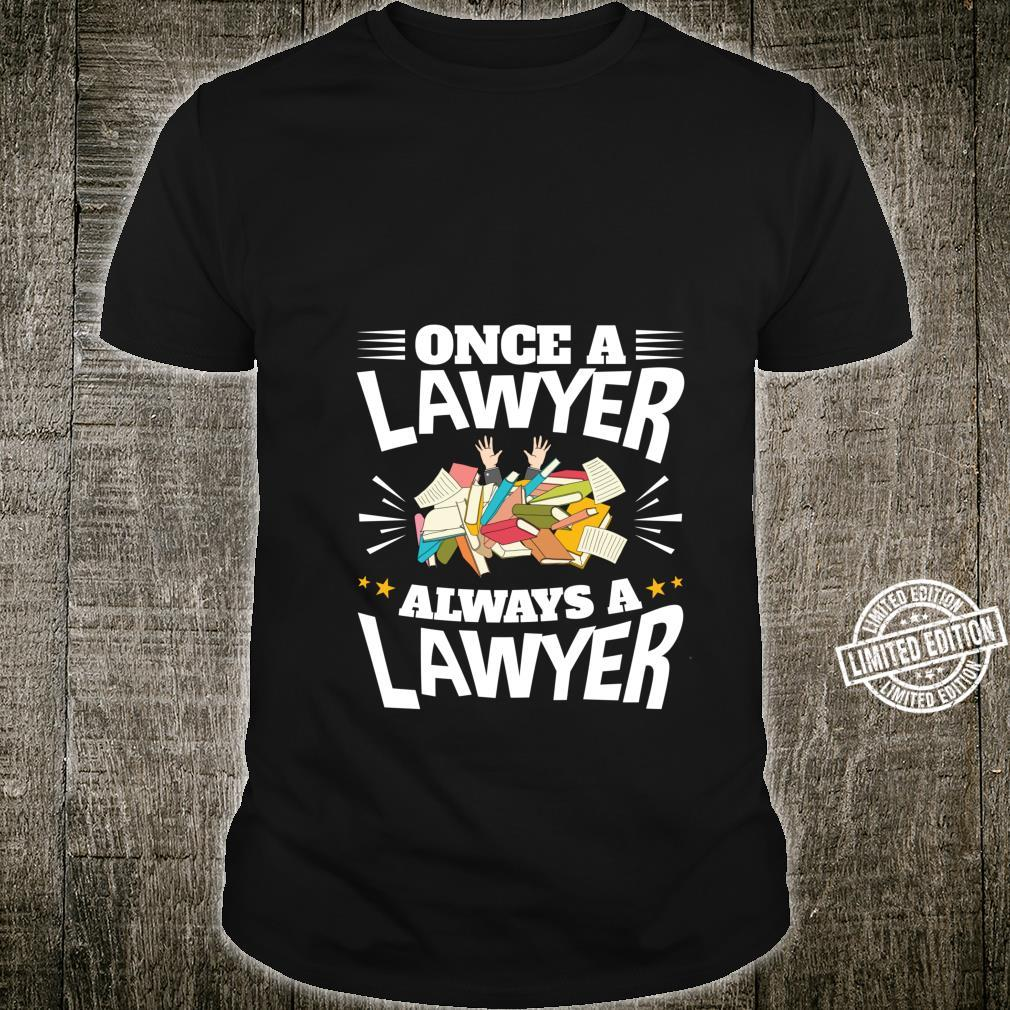 Once Always a Lawyer Cute Legal Attorney Shirt