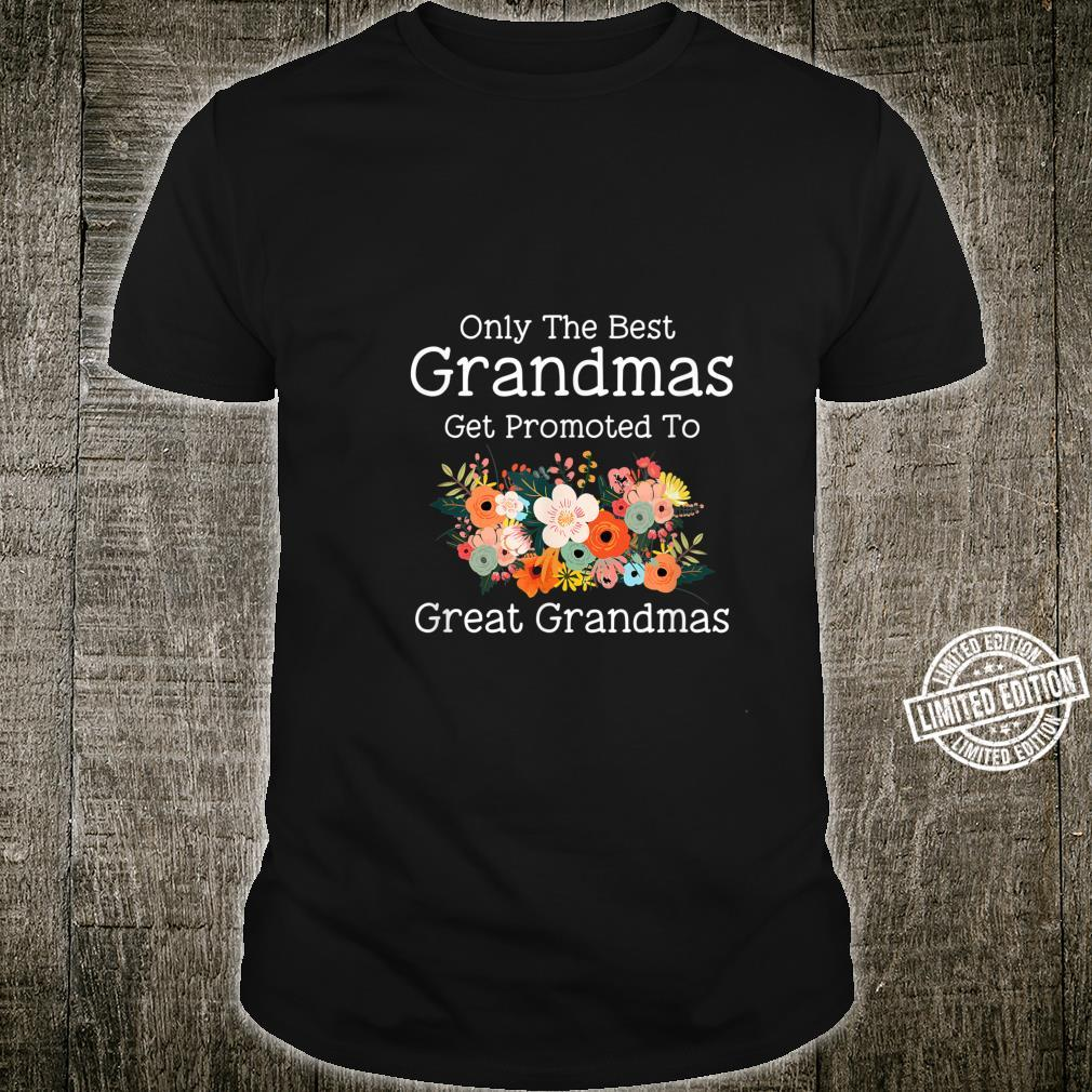 Only The Best Grandmas Get Promoted To Great Grandmas Shirt