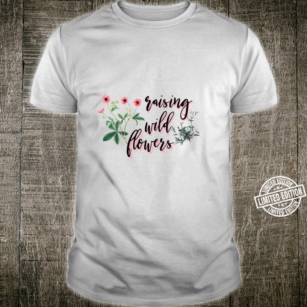 Raising Wildflowers Mom and Shirt