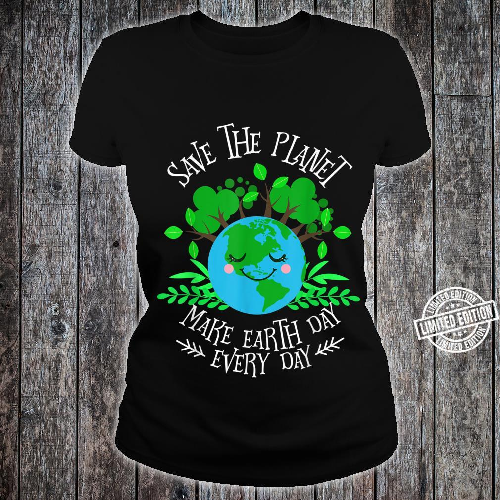 Save the planet, make the Earth every day a smile Shirt ladies tee