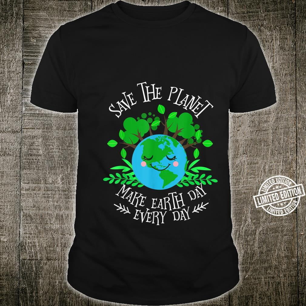 Save the planet, make the Earth every day a smile Shirt
