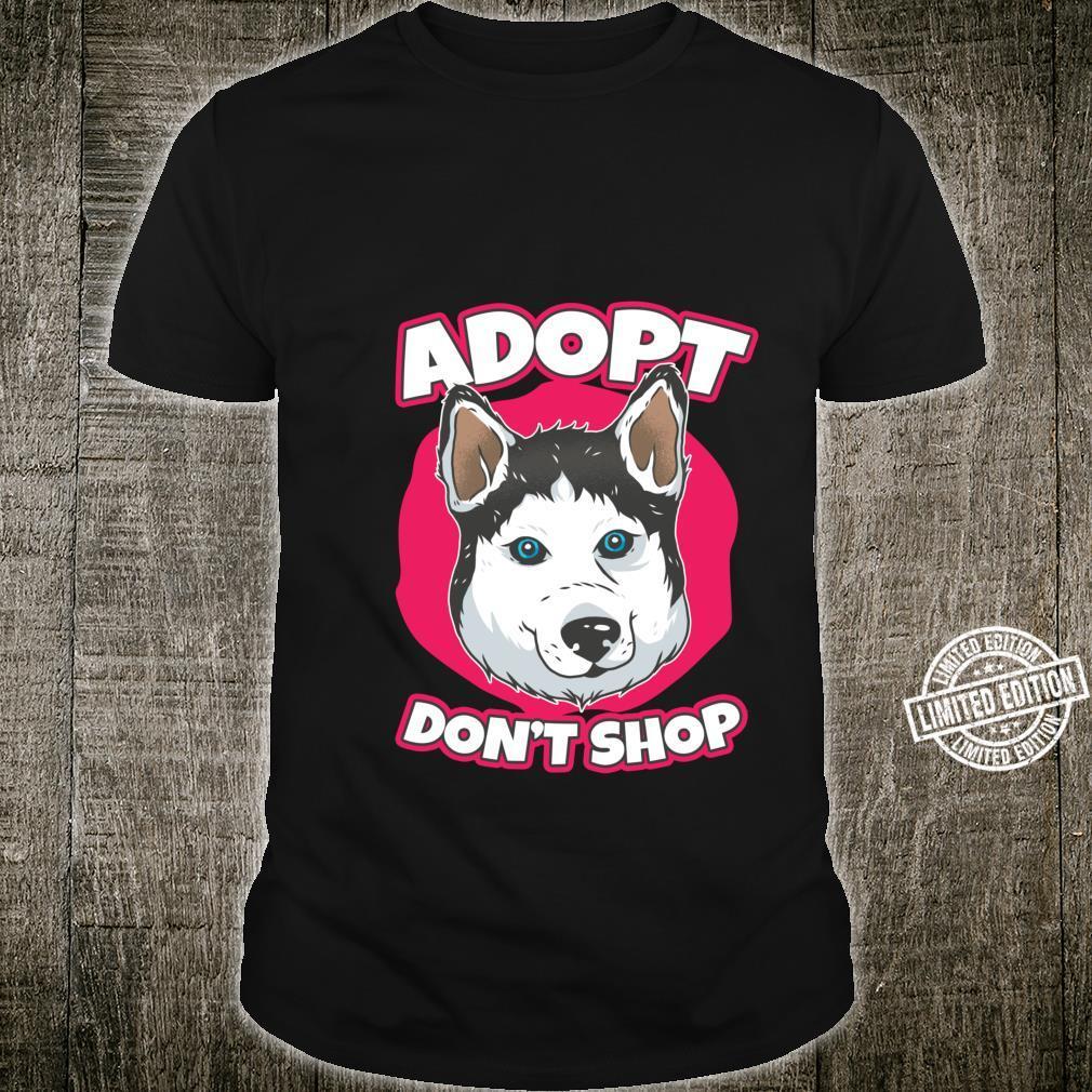 Siberian Husky Adopt Don't Shop Fluffy Siberian Husky Shirt