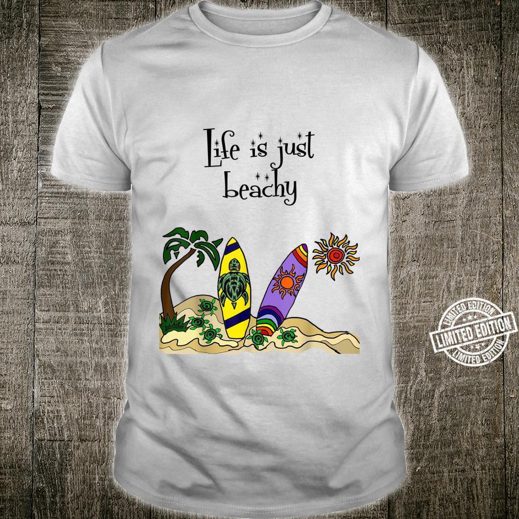 Smilealottees Life is just Beachy Shirt