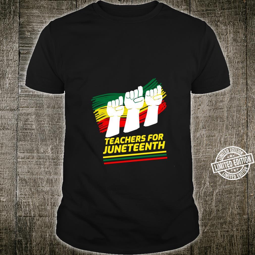 Teachers For Juneteenth Fists Shirt
